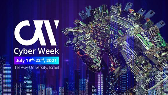 Cyber Week 2021 July 19th-22nd, 2021 Tel Aviv University, Israel